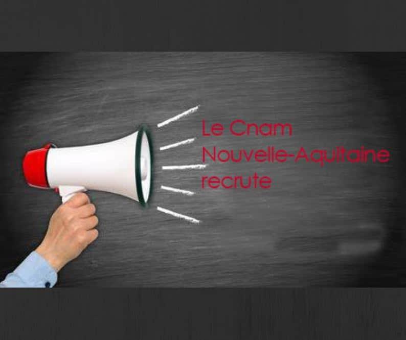 le cnam nouvelle-aquitaine recrute