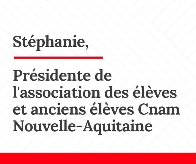 vis ma vie au cnam Stéphanie présidente de l association des élèves et anciens élèves du Cnam Nouvelle Aquitaine
